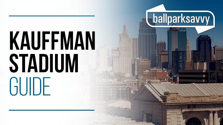 Kauffman Stadium guide